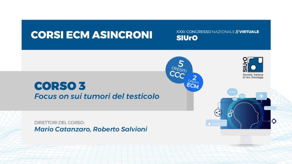XXXI Congresso - corso ECM 3 - Focus on sui tumori del testicolo